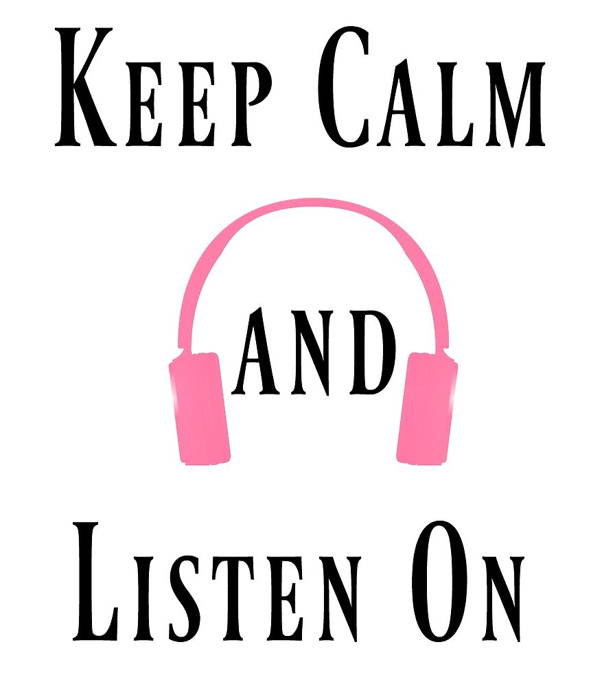 Keep Calm and Listen On by audiobookworm