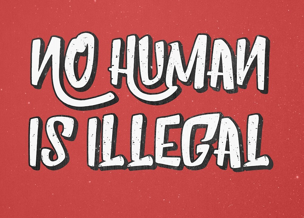 No Human Is Illegal by progprints