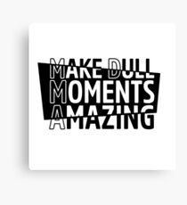 Make Dull Moments Amazing (MDMA) Canvas Print