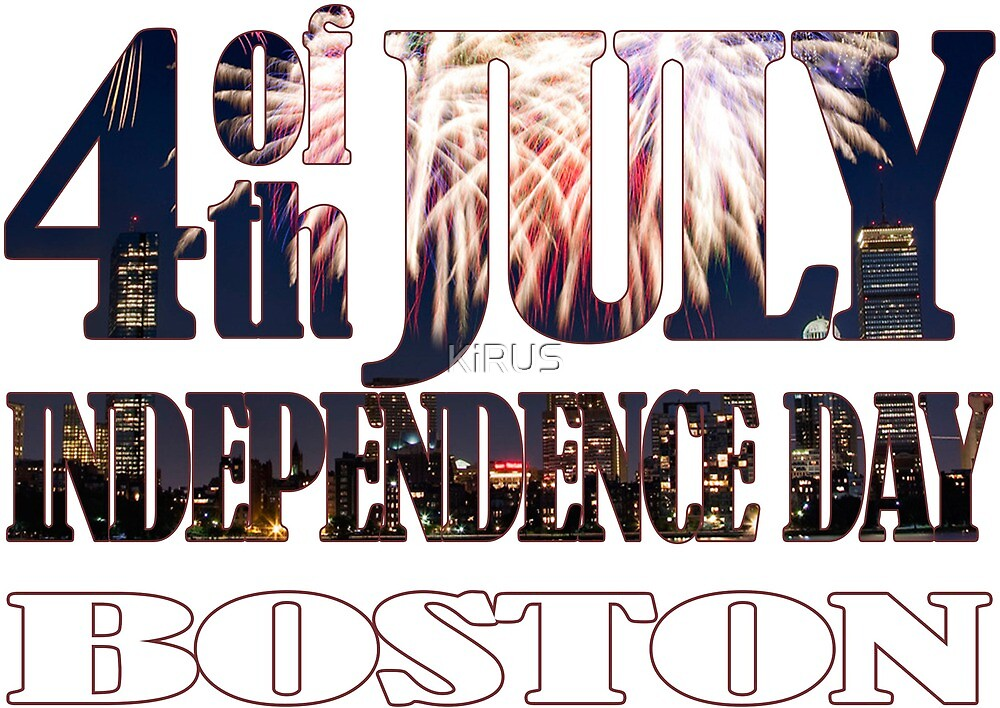 4th of July Independence Day. Boston by KiRUS