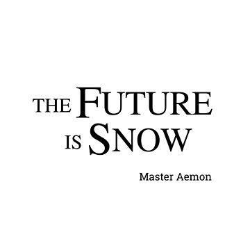 The Future Is Snow  (Master Aemon), black by loustic