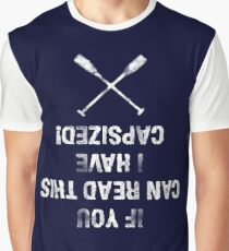 If you can read this, I have capsized! - Kajak, Paddeln Graphic T-Shirt
