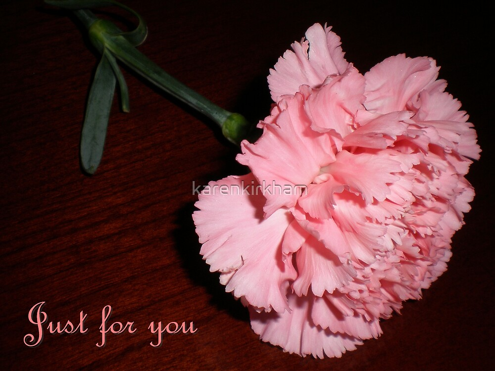 Just for you by karenkirkham