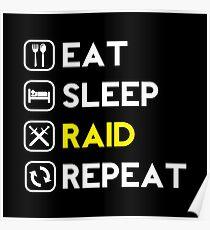 Eat. Sleep. Raid. Repeat. Poster