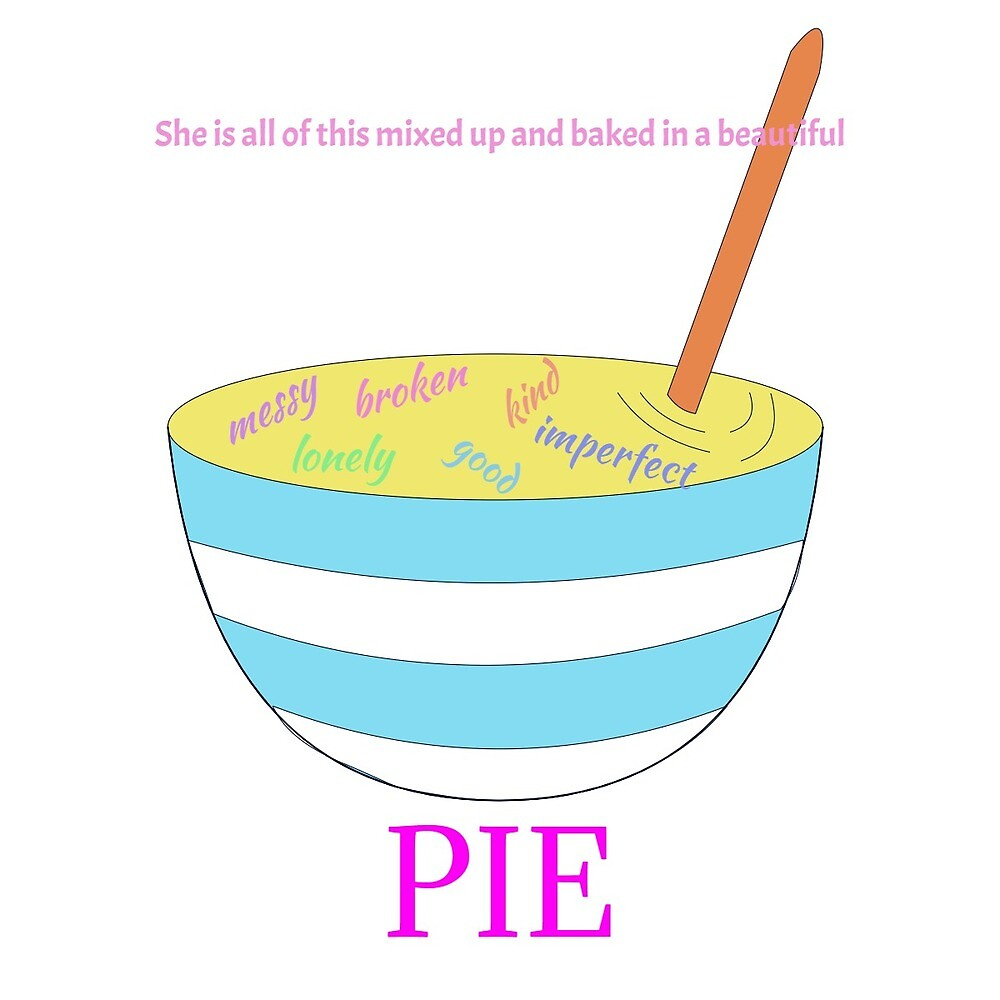 Waitress - She is all this mixed up and baked in a beautiful pie by MusicalMedic