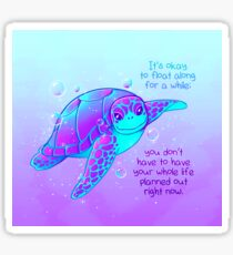 """It's okay to float along"" Colorful Sea Turtle Sticker"