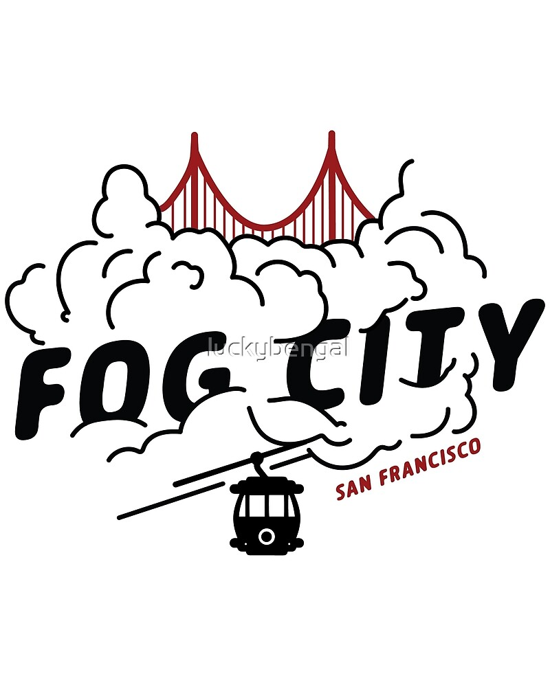 San Francisco Fog City Design by luckybengal