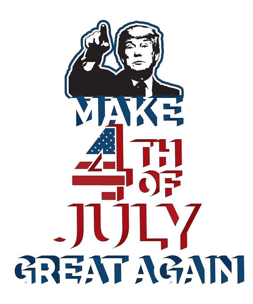 Meke 4th of July Great Again by bucksworthy