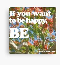 If you want to be happy,be Canvas Print
