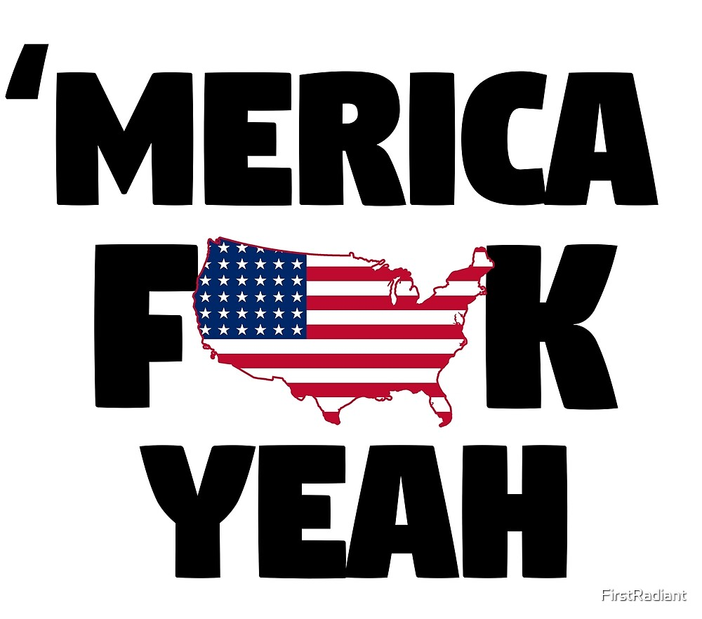 America fuck Yeah by FirstRadiant
