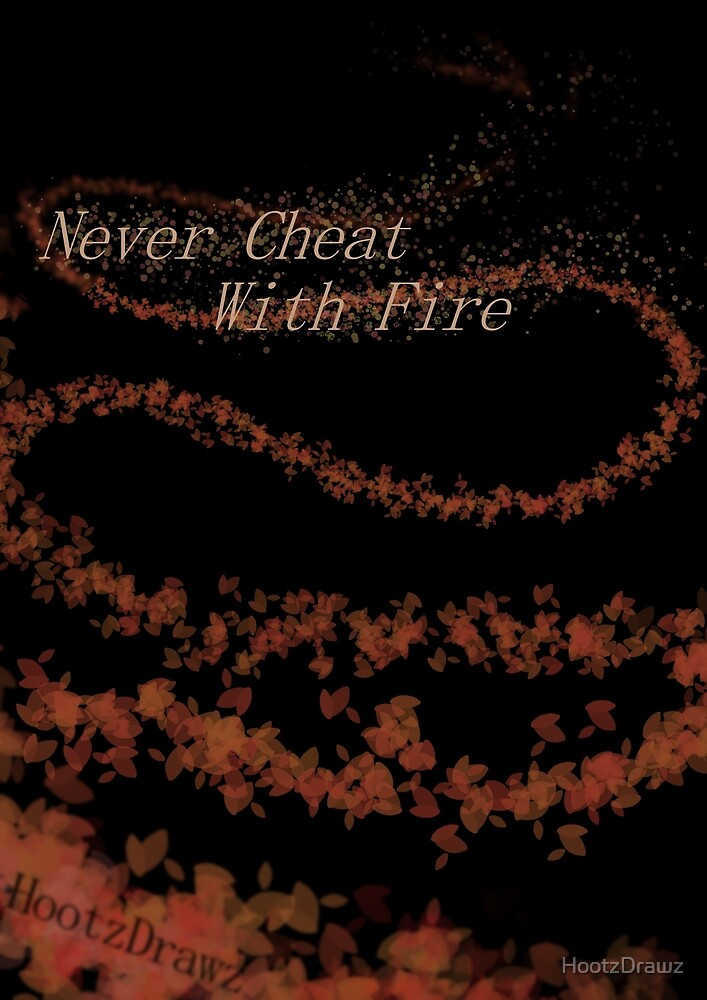 Never Cheat With Fire Autumn Cover by HootzDrawz