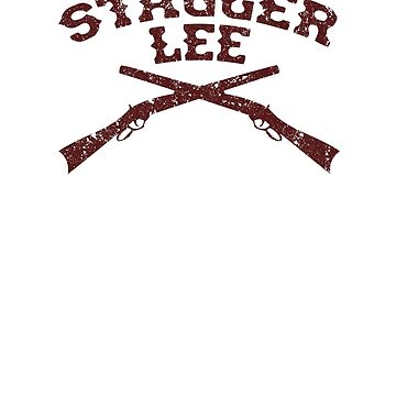 Stagger Lee - Crossed Rifles Edition by stoneyridge