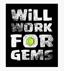Will Work For Gems Funny Gift Photographic Print