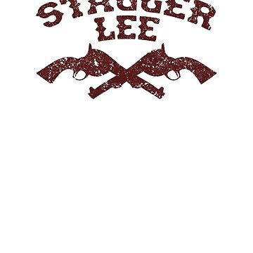 Stagger Lee - Crossed Pistols Edition by stoneyridge