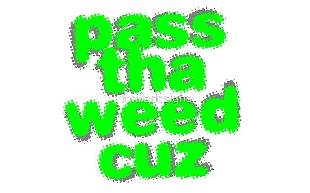 pass the weed cuz sticker by mrilladesigns
