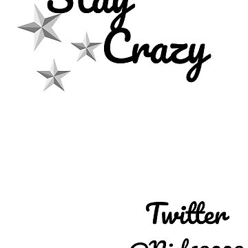 Stay Crazy Merch by CRAZYNICK