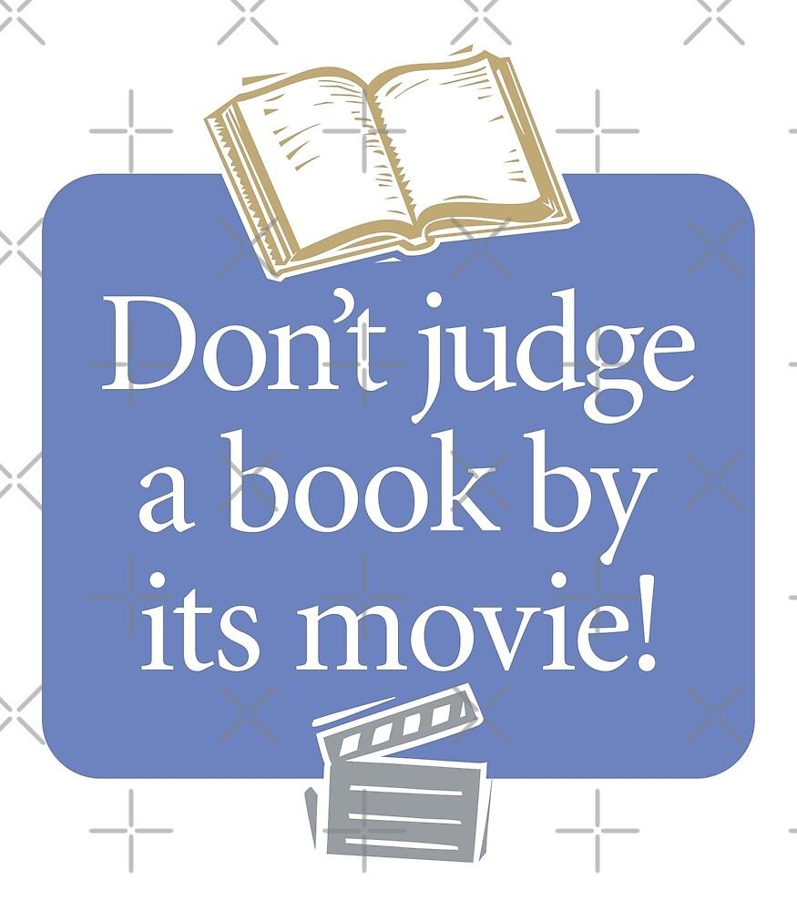 Don't Judge a Book by its Movie by Futurebeachbum
