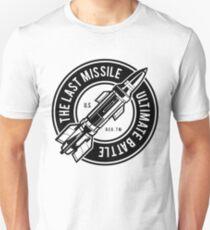 The Last Missile  -  Ultimate Battle Unisex T-Shirt