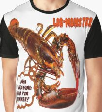 LOB-MONSTER FOR DINNER? Graphic T-Shirt