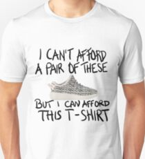 i can't afford a pair of these but i can afford this t-shirt T-Shirt