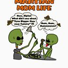 Martian Mom's Life by JettKredo