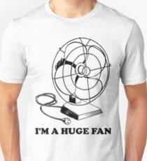 Huge Fan Unisex T-Shirt