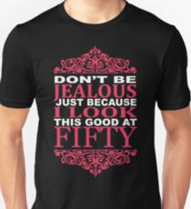 LOOK THIS GOOD AT FIFTY Unisex T-Shirt
