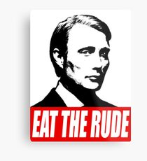 EAT THE RUDE - Hannibal Metal Print
