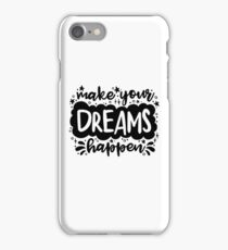 Make Your Dreams Happen iPhone Case/Skin