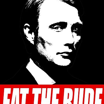 EAT THE RUDE - Hannibal [Dark Background] by tirmedesign