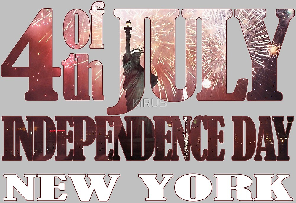 4th of July Independence Day. New York by KiRUS