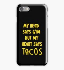 My Head Says Gym But My Heart Says Tacos iPhone Case/Skin