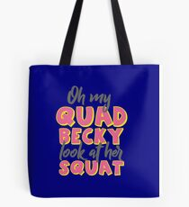 Oh My Quad Becky Look At Her Squat (God) Tote Bag