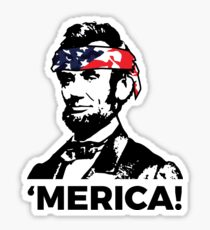Funny Abe Lincoln Patriotic Hip and American 'Merica T Shirt Sticker