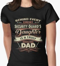 Behind Every Great Security Guard Daughter Is A Truly Amazing Dad Womens Fitted T-Shirt