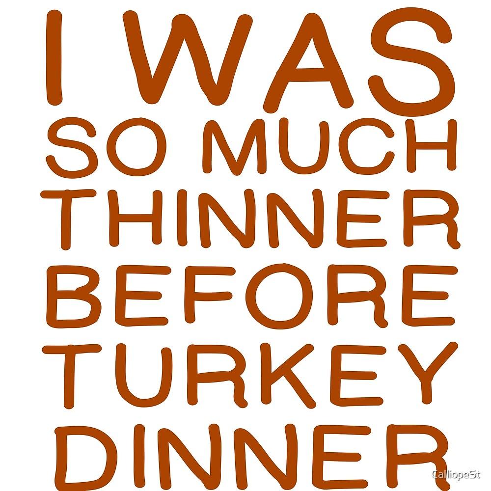 THINNER BEFORE TURKEY DINNER by CalliopeSt