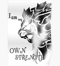 I am my Own Strength - Motivational Poster
