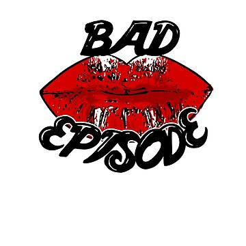 Bad Episode Red Lips by B-Bart