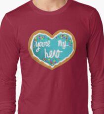 You're my hero Long Sleeve T-Shirt