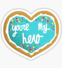 You're my hero Sticker