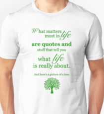 What matters most in life Unisex T-Shirt