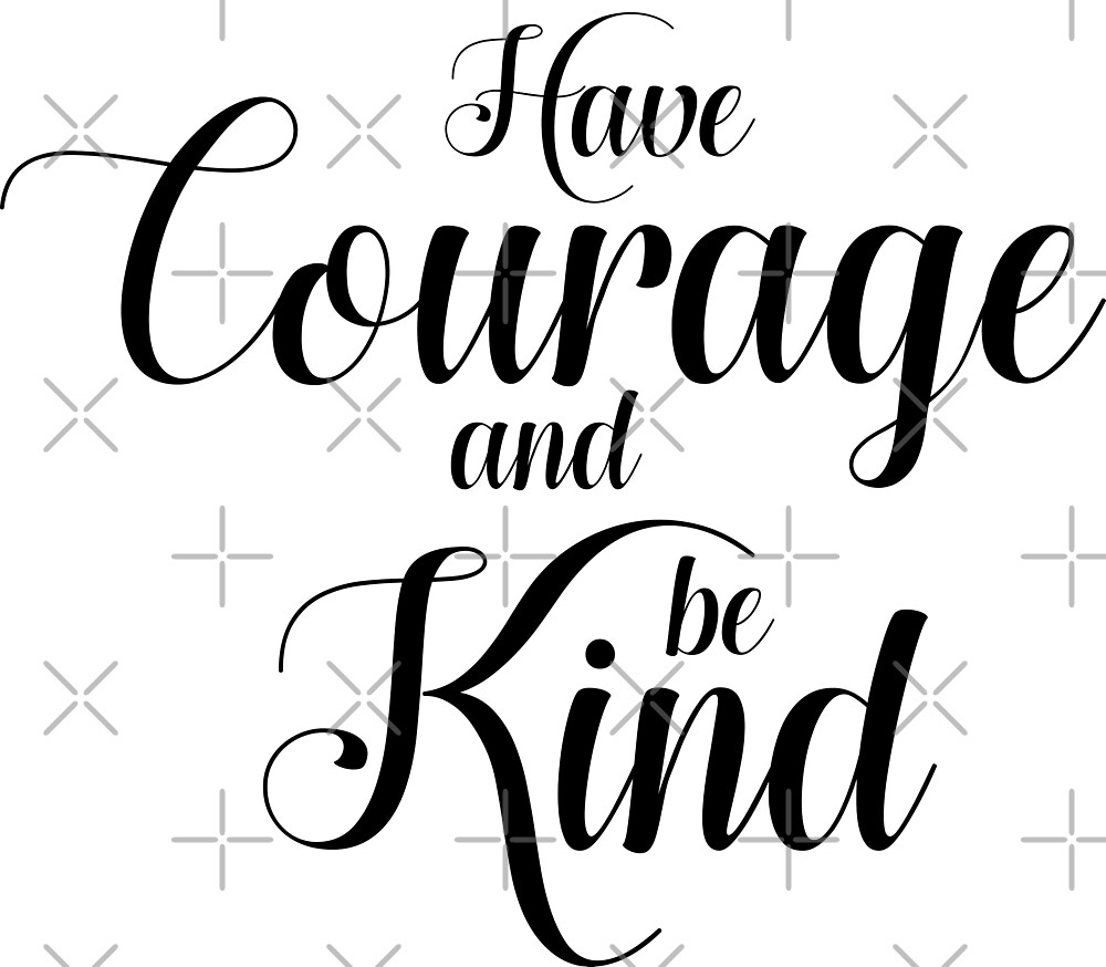have courage and be kind by kathrynne