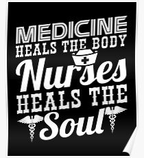 Nurses Heal The Soul Shirt Poster