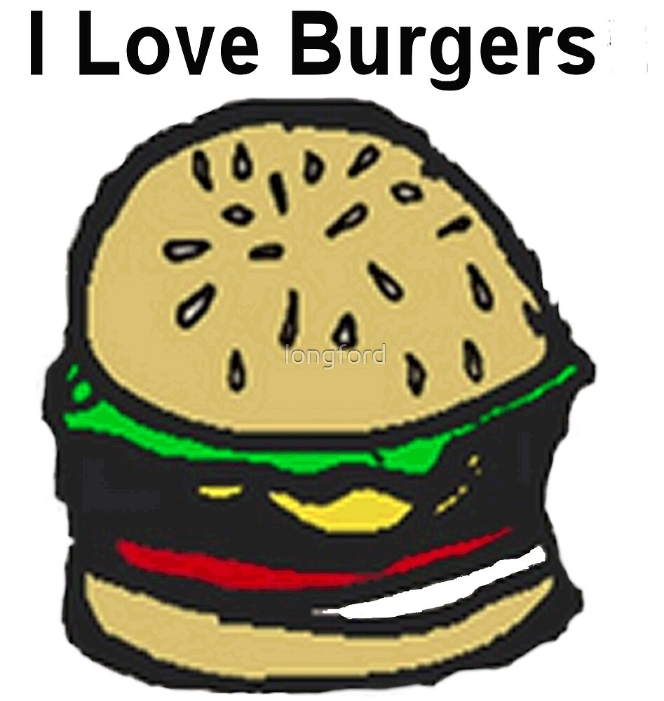 I Love Burgers by longford