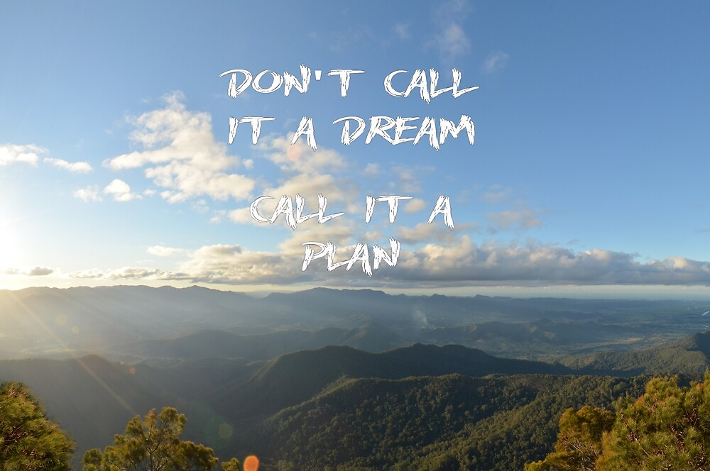 Don't call it a dream, call it a plan by Apatche Revealed