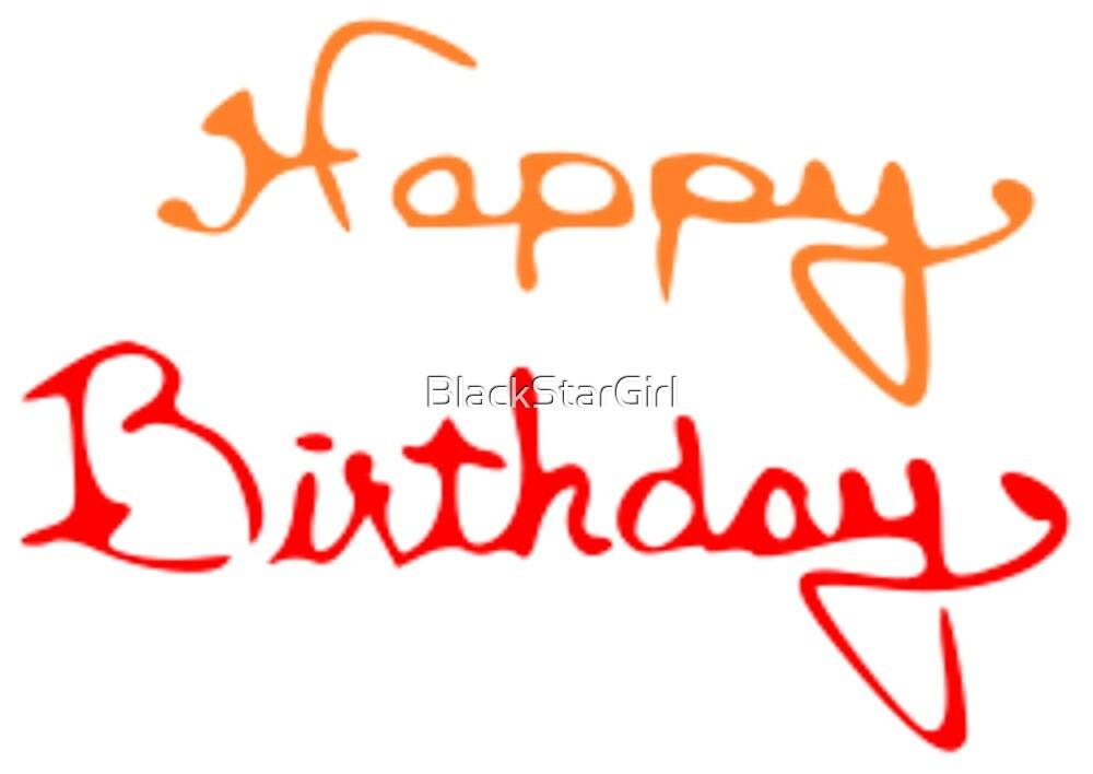 Happy Birthday in Red And Orange by BlackStarGirl