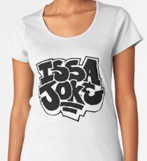 Issa Joke Women's Premium T-Shirt