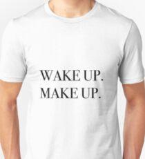 Wake up. Make up. Unisex T-Shirt