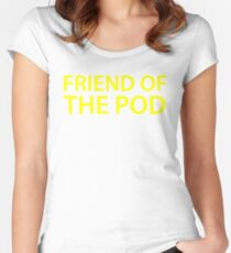 Friend of the Pod - Pod Save America Women's Fitted Scoop T-Shirt