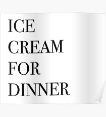 Ice cream for dinner Poster
